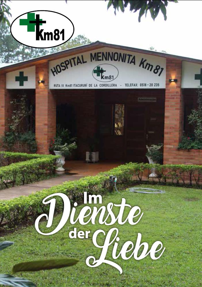 IM DIENSTE DER LIEBE ist ein Informationsblatt, das dreimal im Jahr vom Hospital Mennonita Km 81, Paraguay, herausgegeben wird.